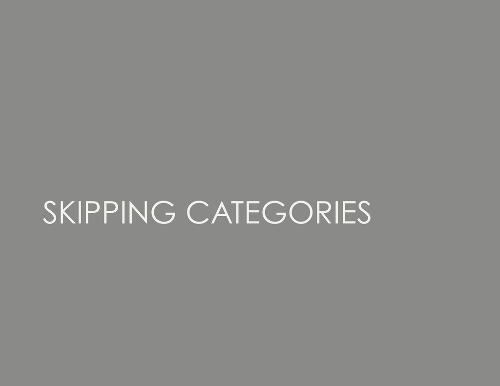 SKIPPING CATEGORIES