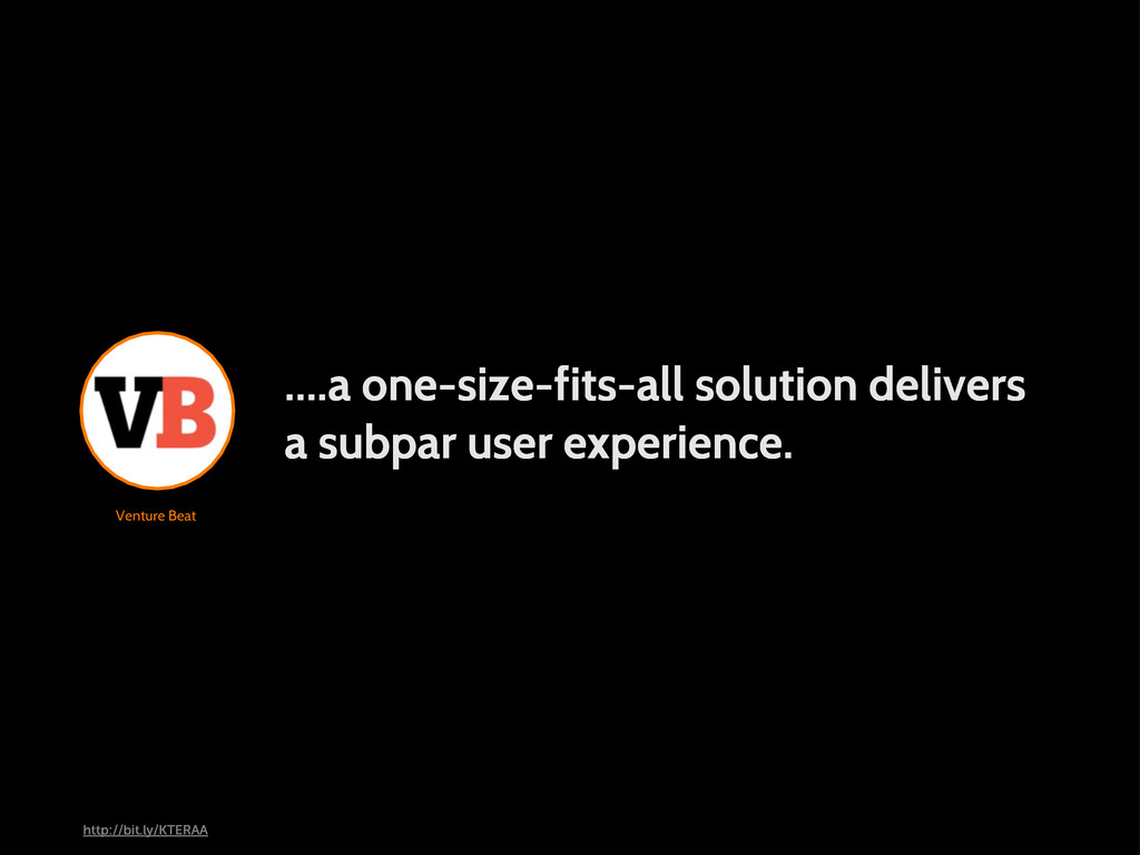 Venture Beat ....a one-size-fits-all solution d...