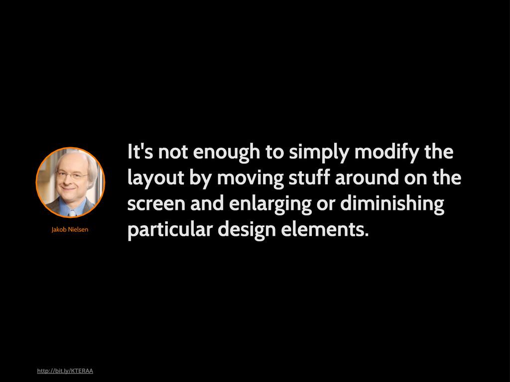 Jakob Nielsen It's not enough to simply modify ...