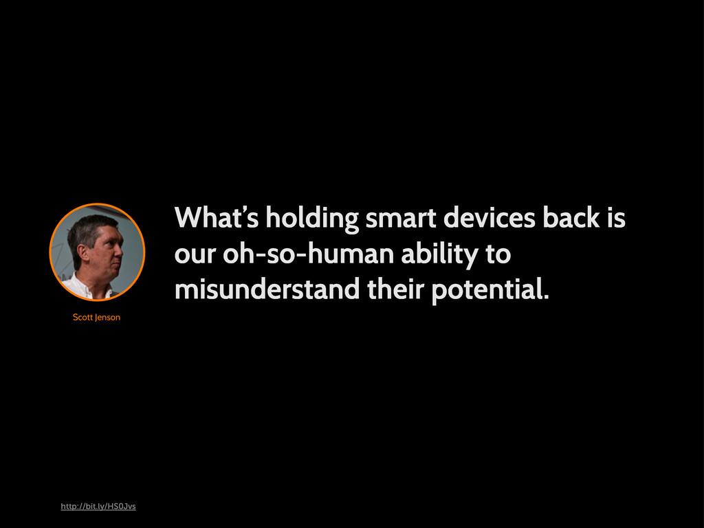 Scott Jenson What's holding smart devices back ...