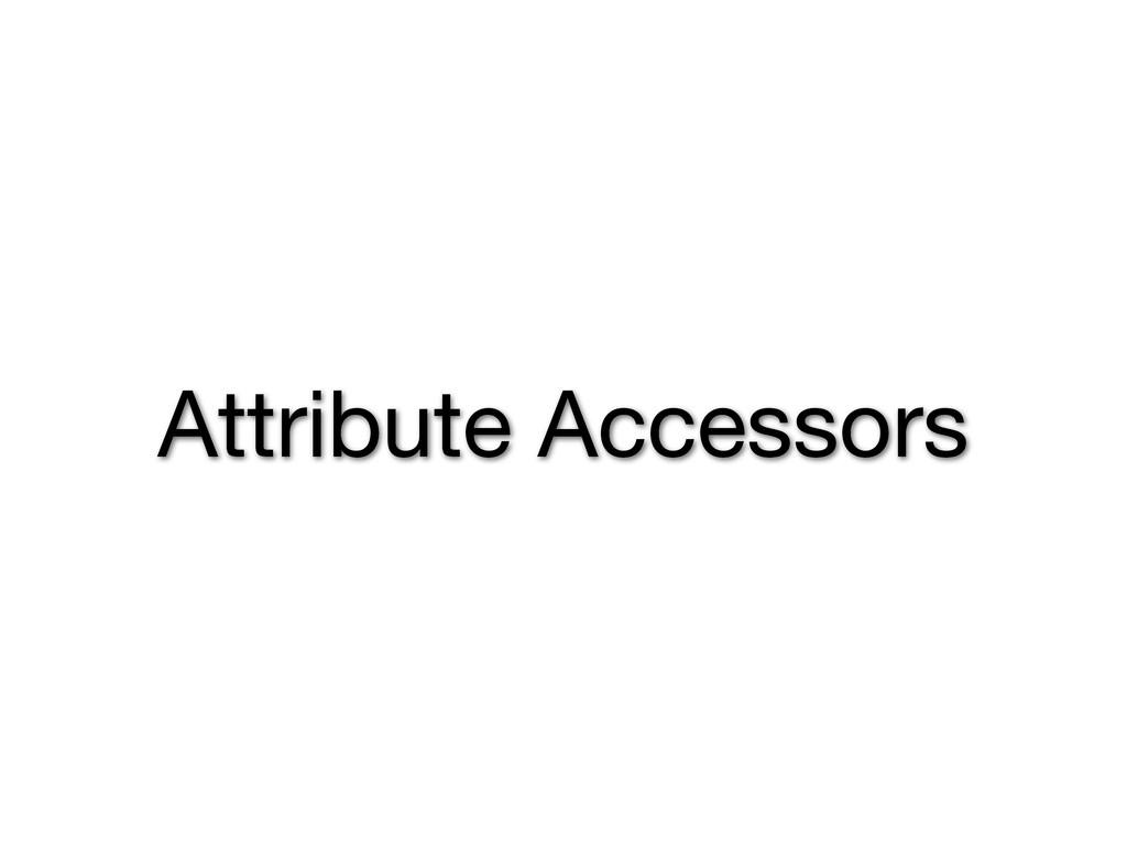 Attribute Accessors