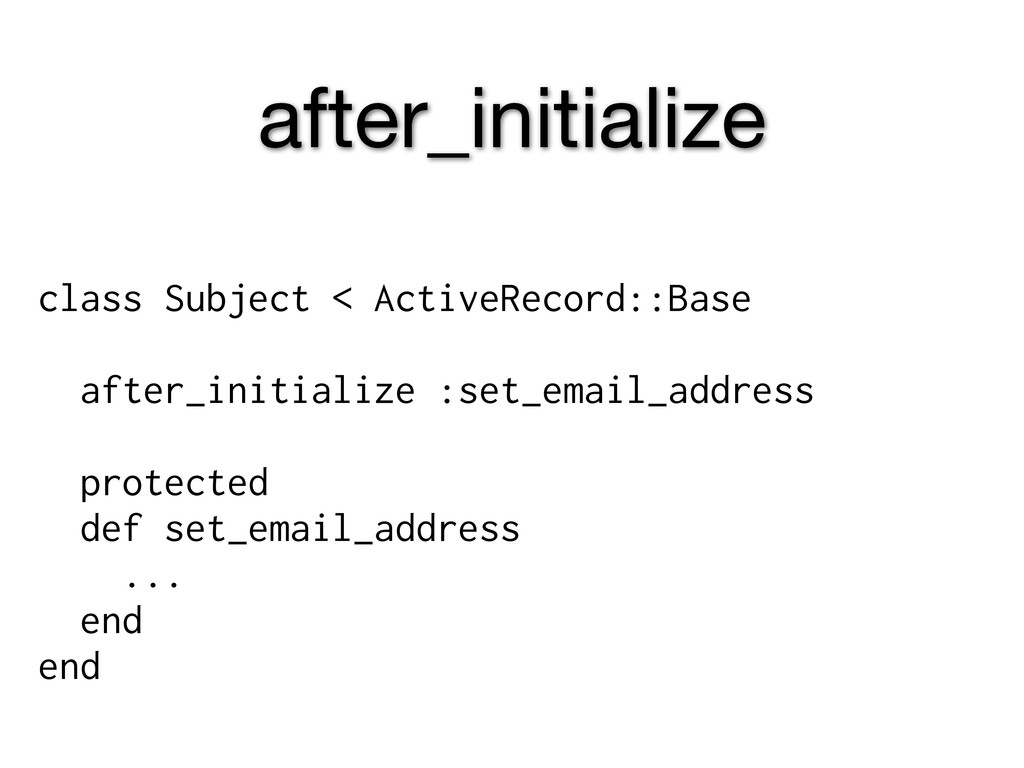 after_initialize class Subject < ActiveRecord::...
