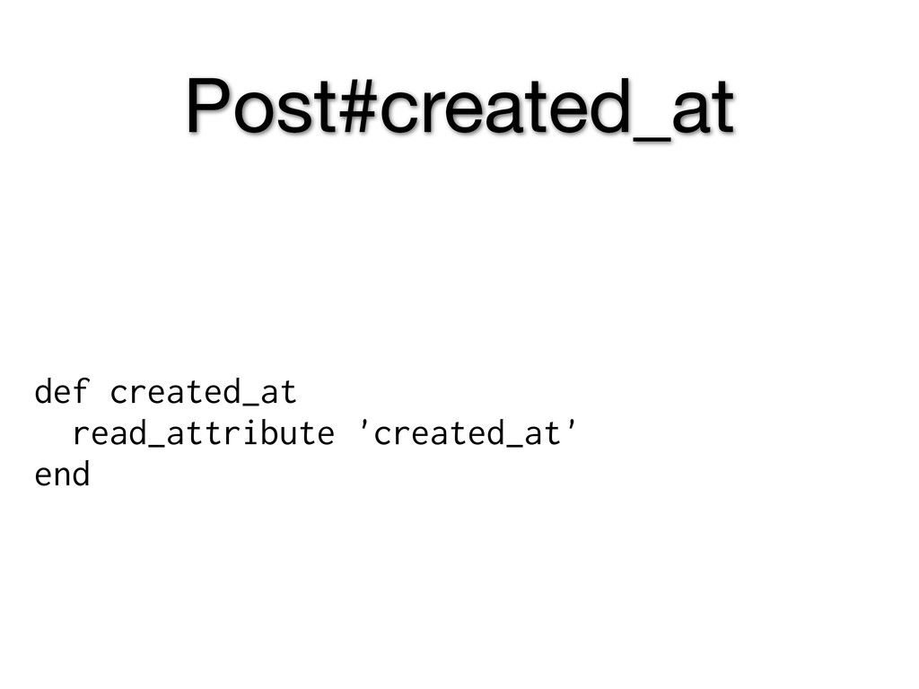 def created_at read_attribute 'created_at' end ...