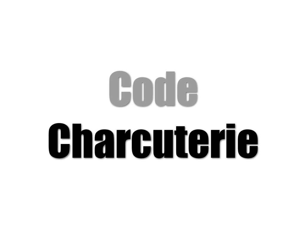 Code Charcuterie