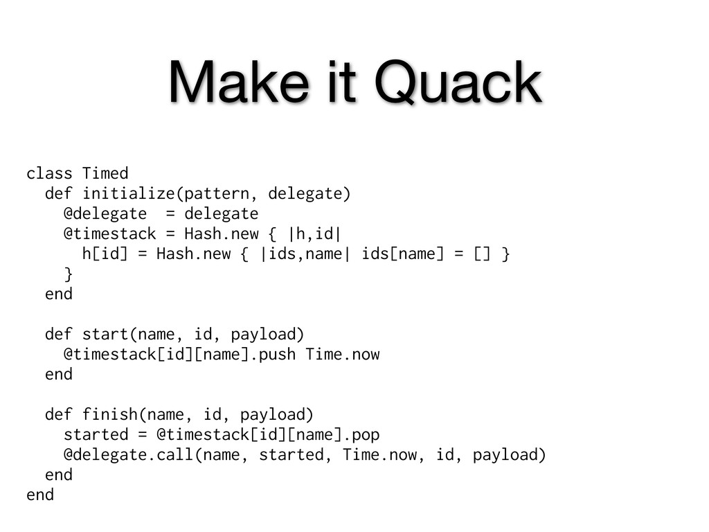 Make it Quack class Timed def initialize(patter...