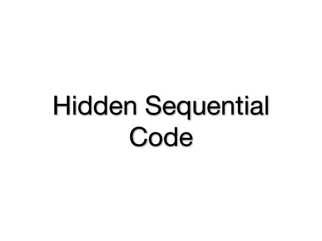 Hidden Sequential Code