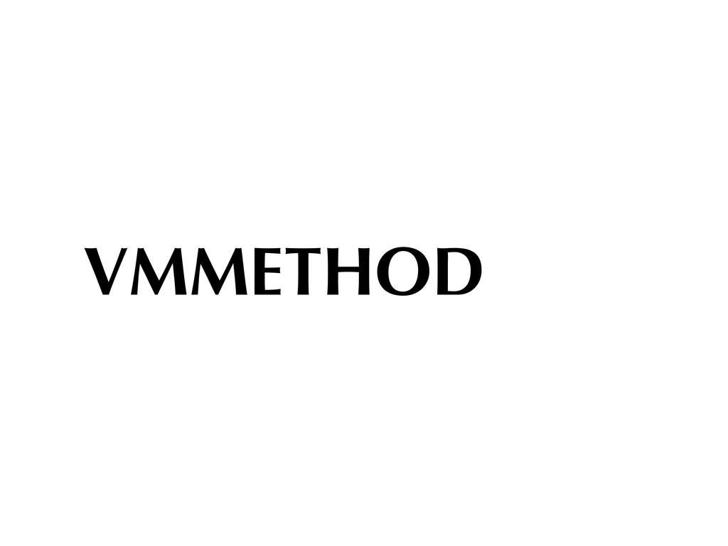 VMMETHOD
