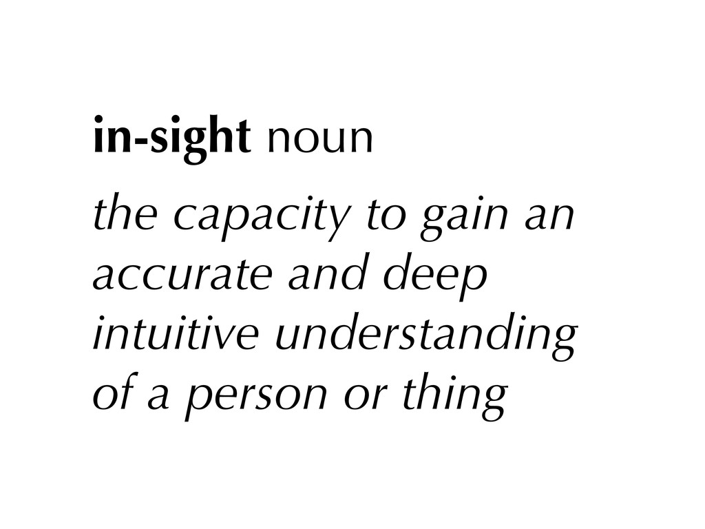 in-sight noun the capacity to gain an accurate ...