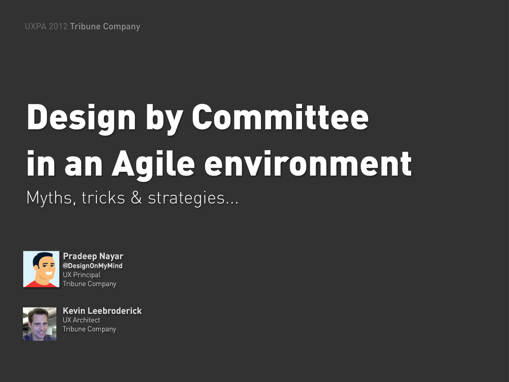 UXPA 2012 Tribune Company Design by Committee i...