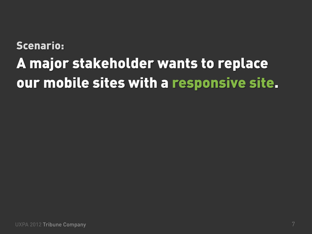 A major stakeholder wants to replace our mobile...