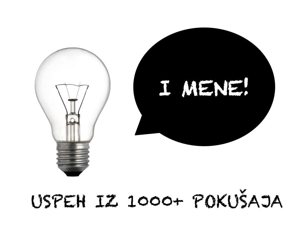 USPEH IZ 1000+ POKUŠAJA