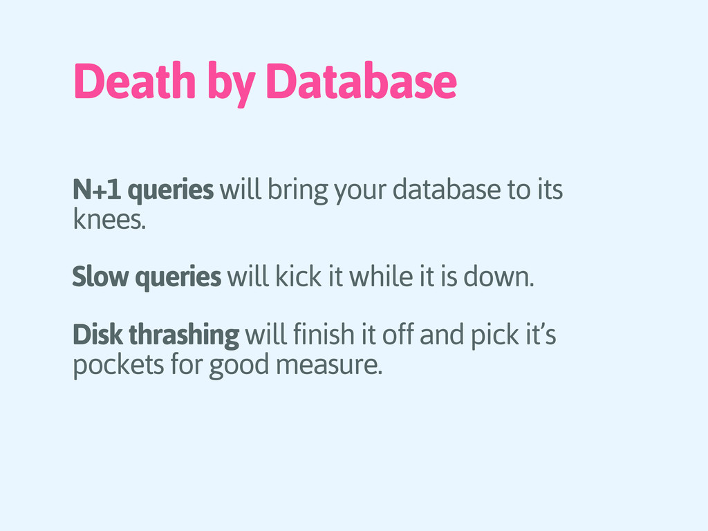 Death by Database N+1 queries will bring your d...