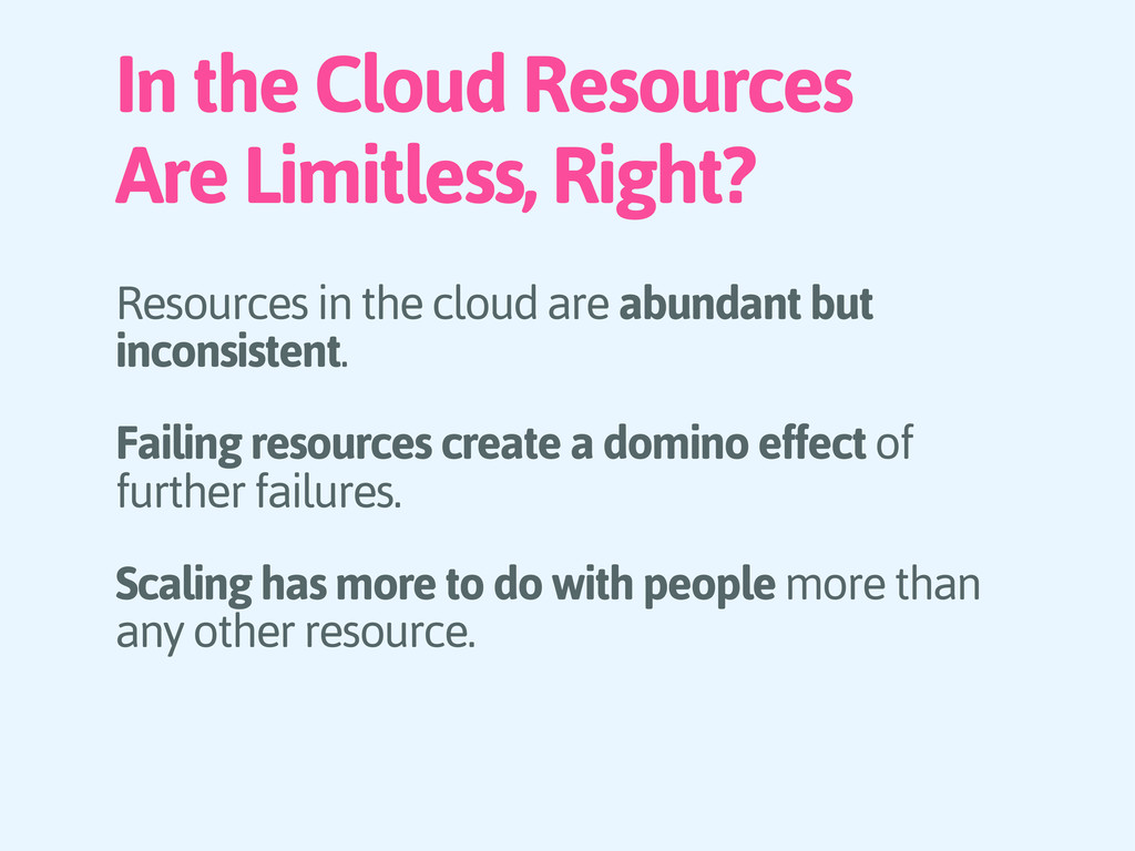 In the Cloud Resources Are Limitless, Right? Re...