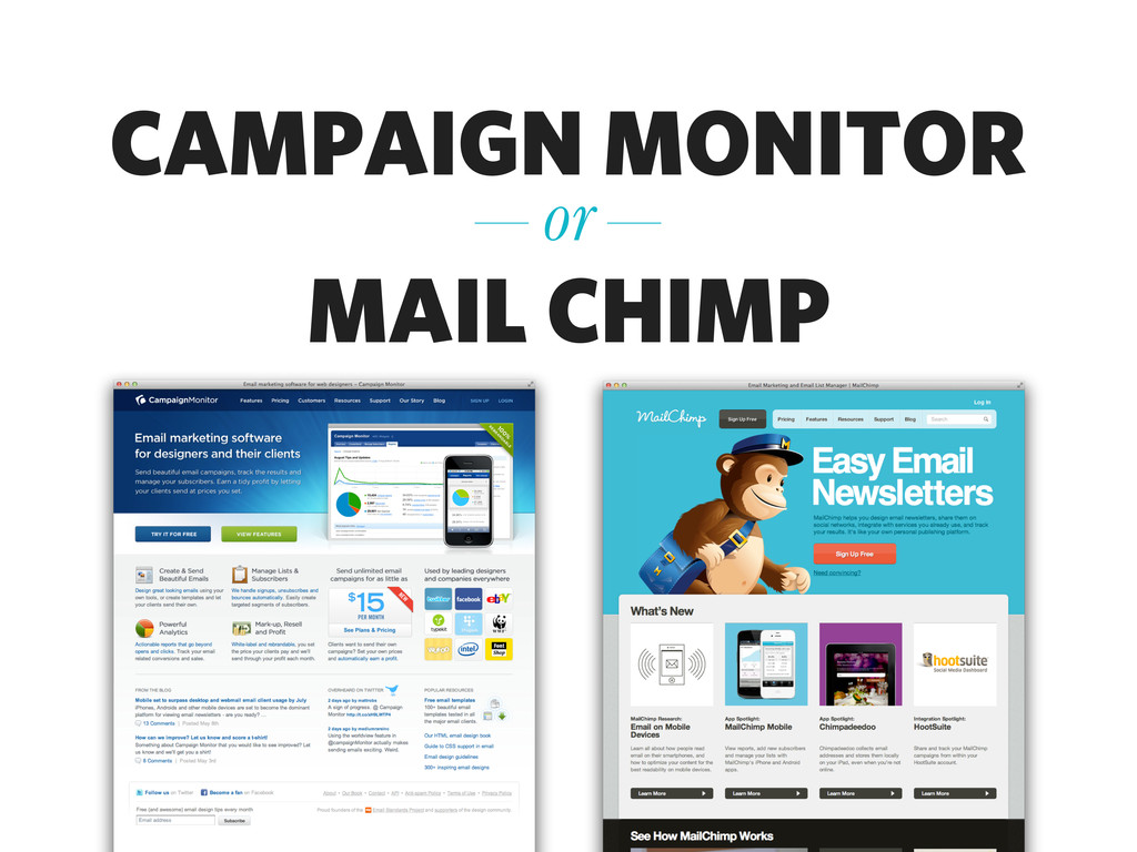 CAMPAIGN MONITOR MAIL CHIMP — or —