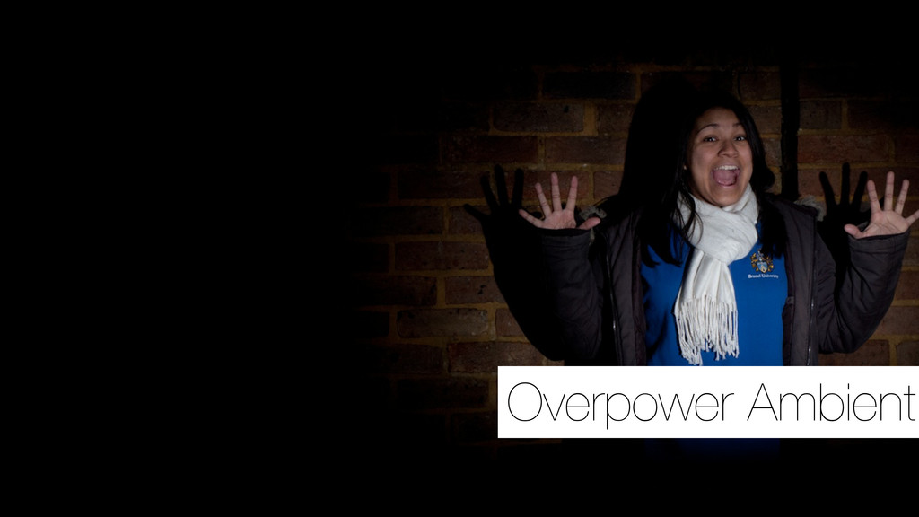 Overpower Ambient