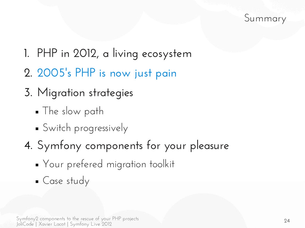 24 Symfony2 components to the rescue of your PH...