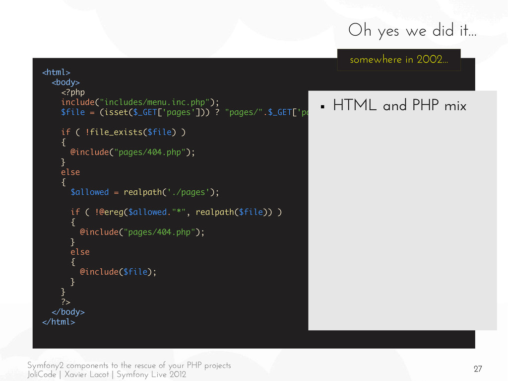 27 Symfony2 components to the rescue of your PH...