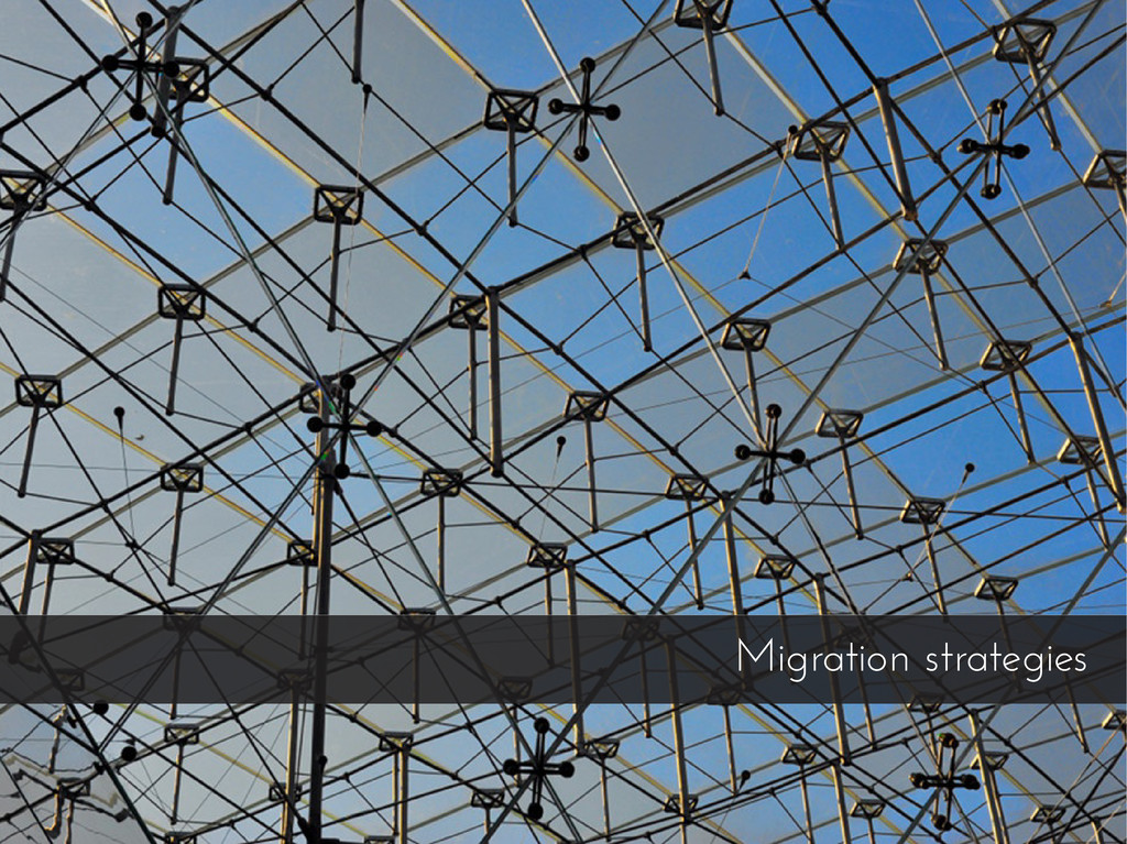 Migration strategies