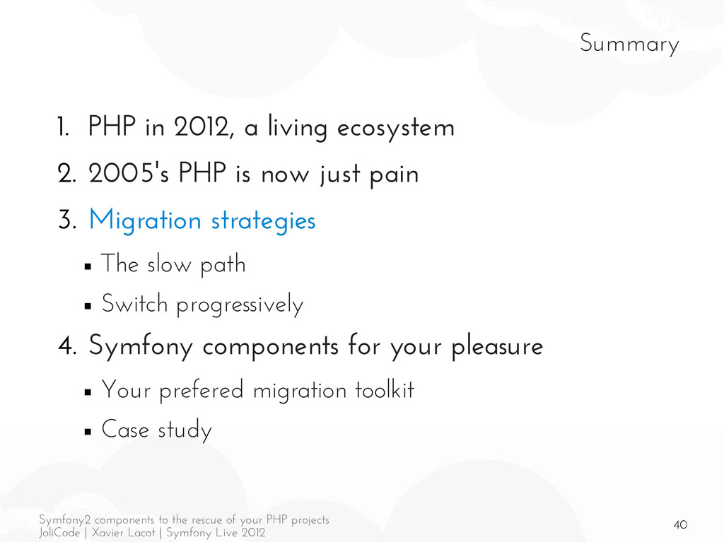 40 Symfony2 components to the rescue of your PH...