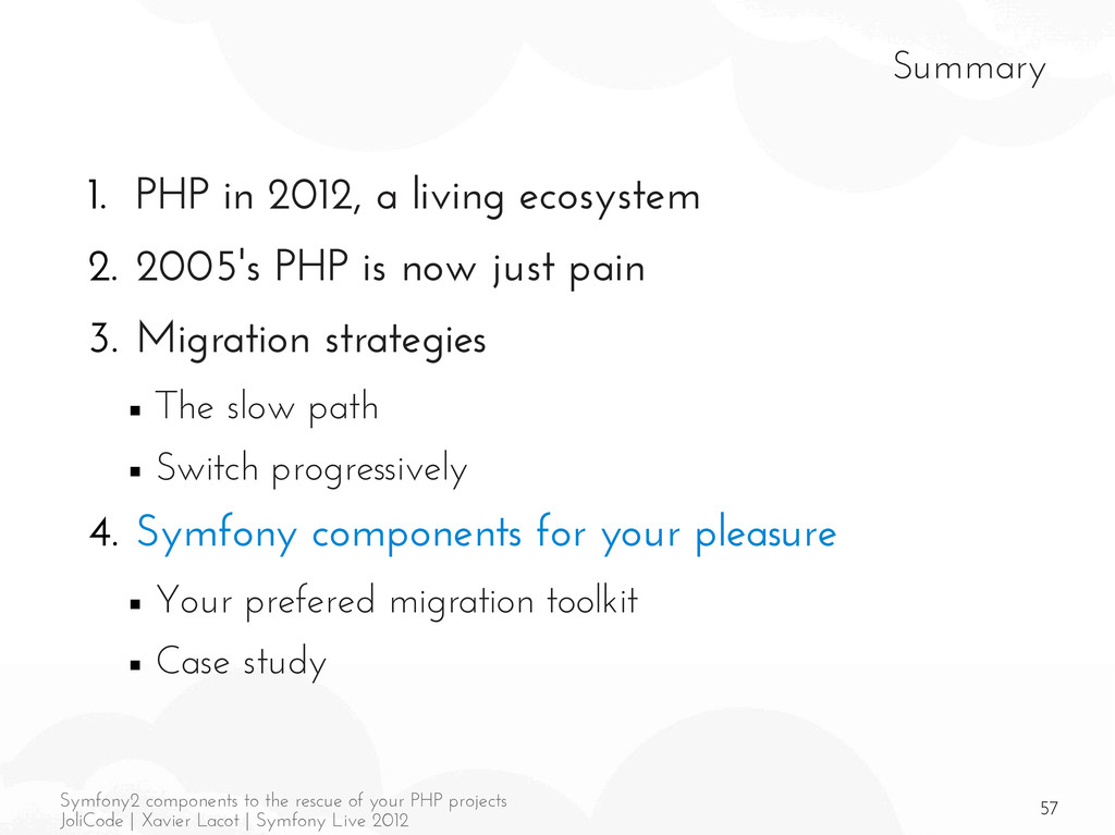 57 Symfony2 components to the rescue of your PH...
