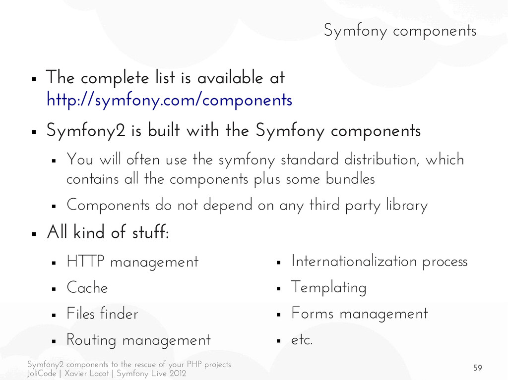 59 Symfony2 components to the rescue of your PH...