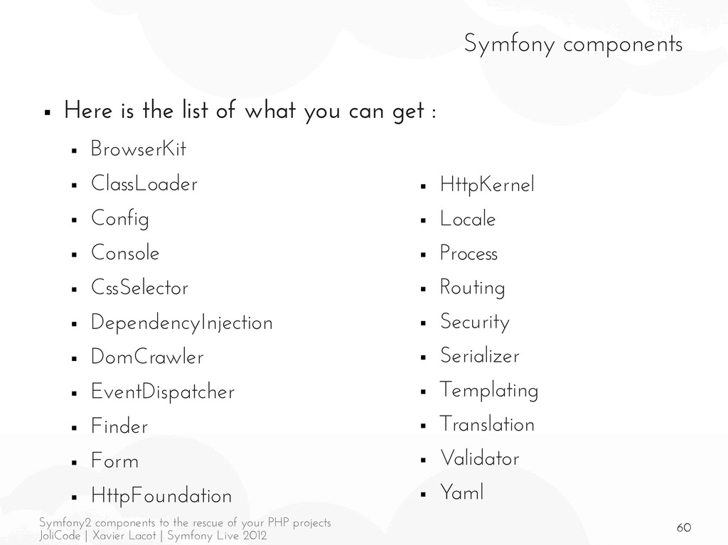 60 Symfony2 components to the rescue of your PH...