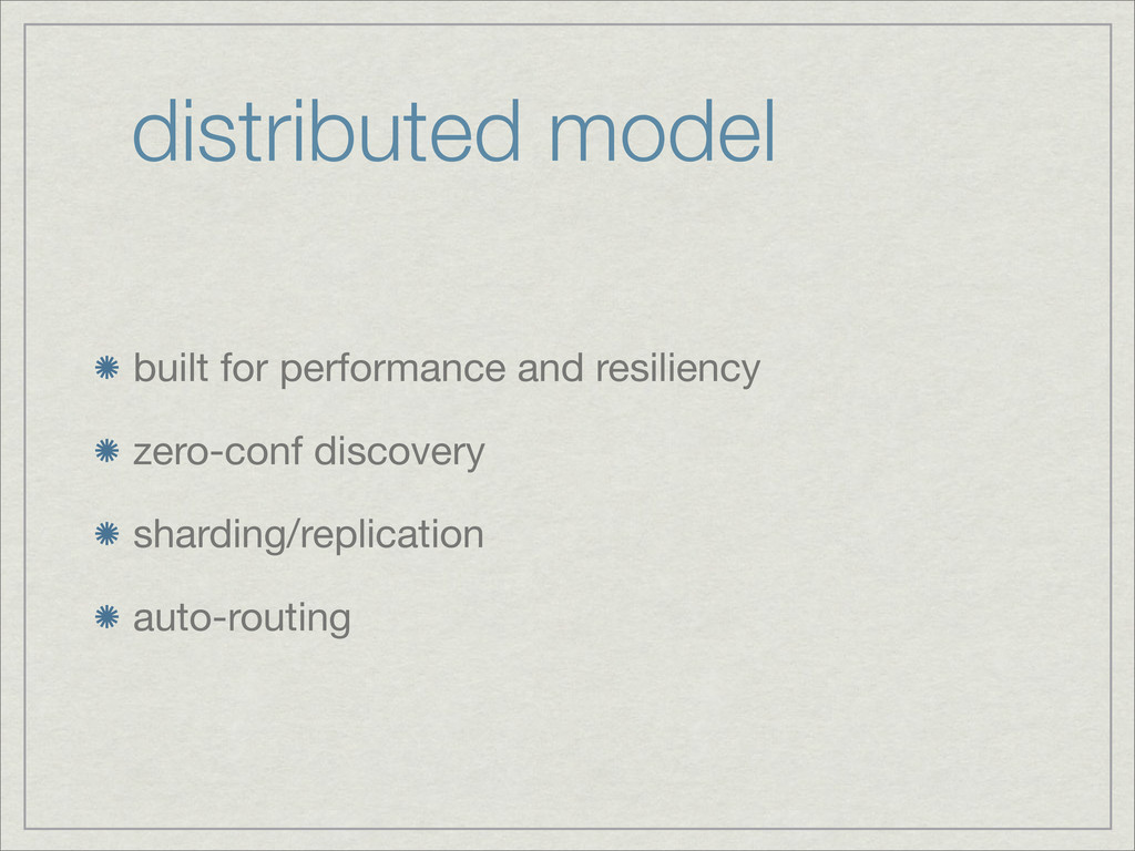 distributed model built for performance and res...
