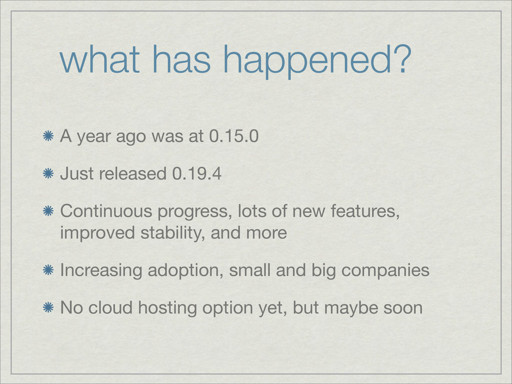 what has happened? A year ago was at 0.15.0 Jus...