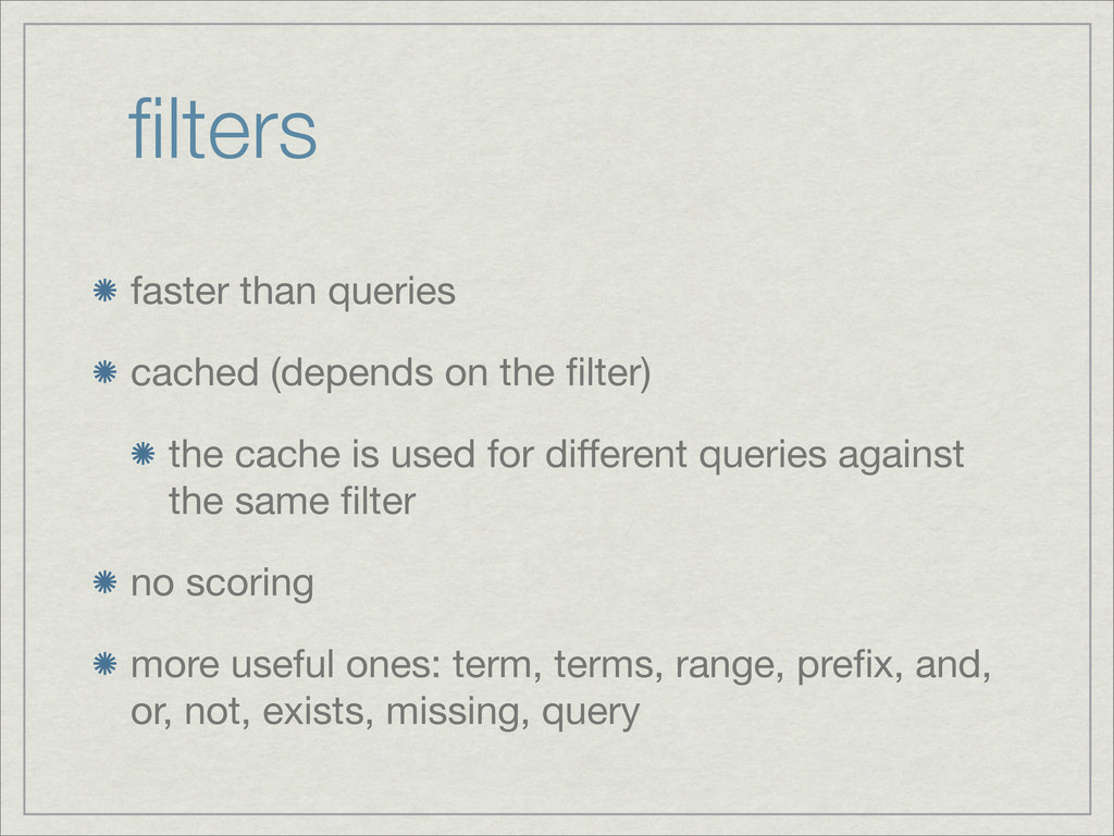 filters faster than queries cached (depends on t...