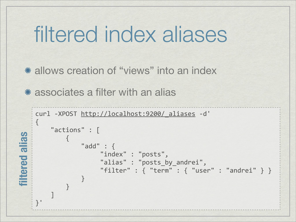 """filtered index aliases allows creation of """"views..."""