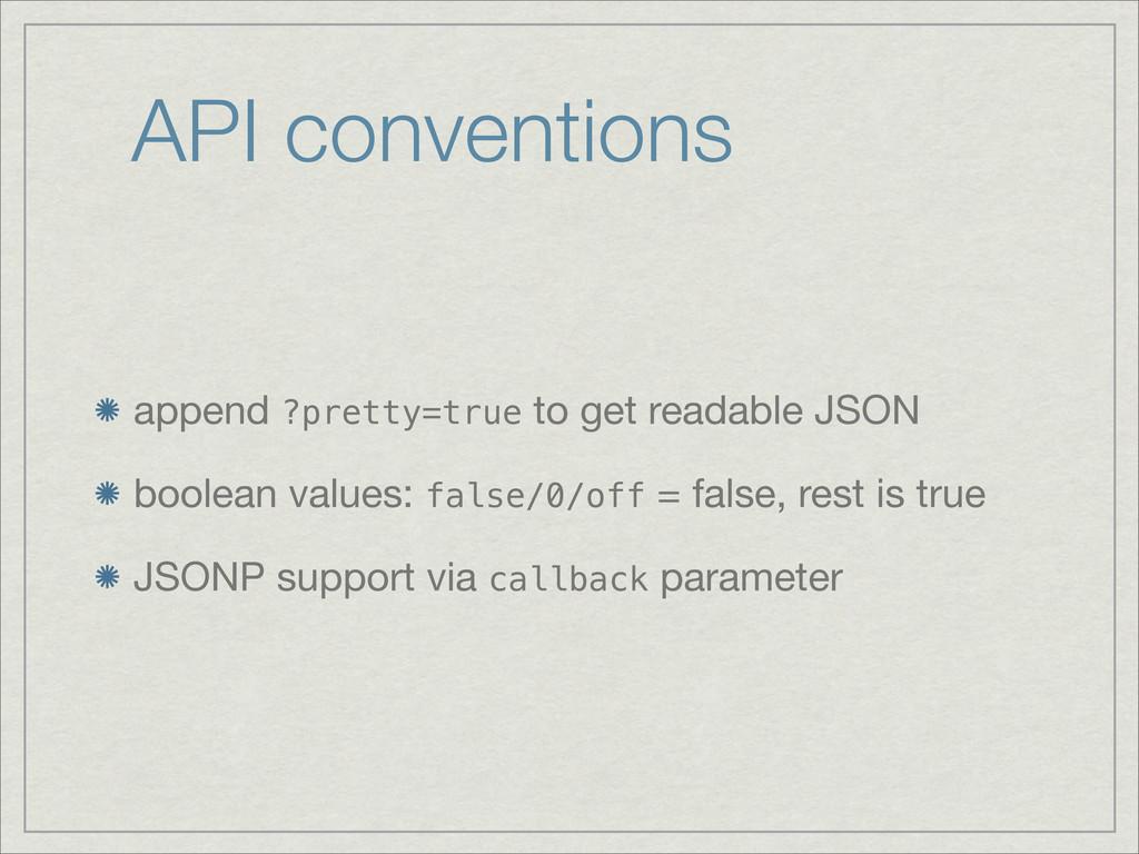 API conventions append ?pretty=true to get read...