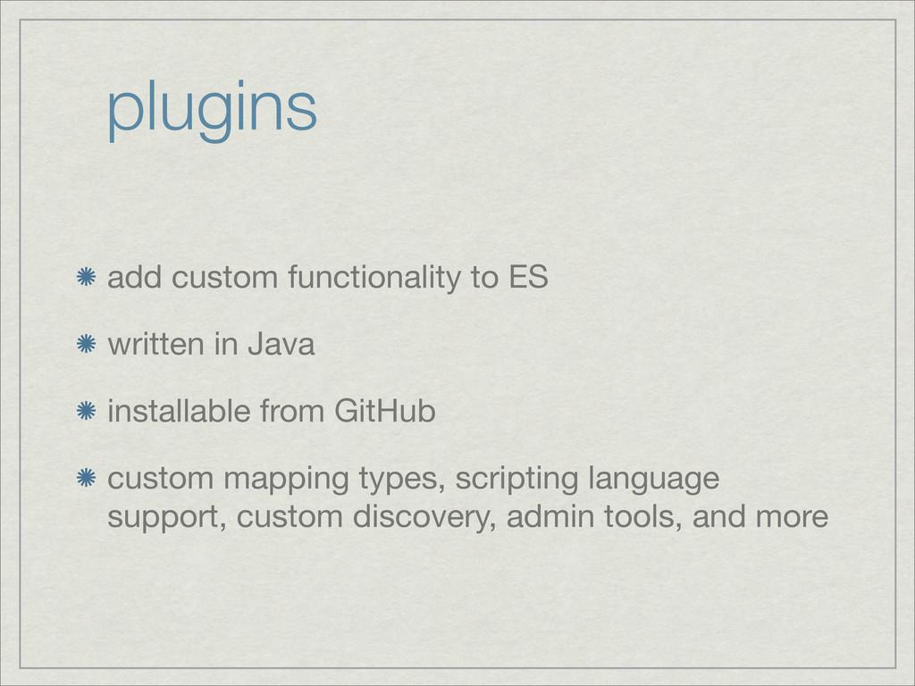plugins add custom functionality to ES written ...