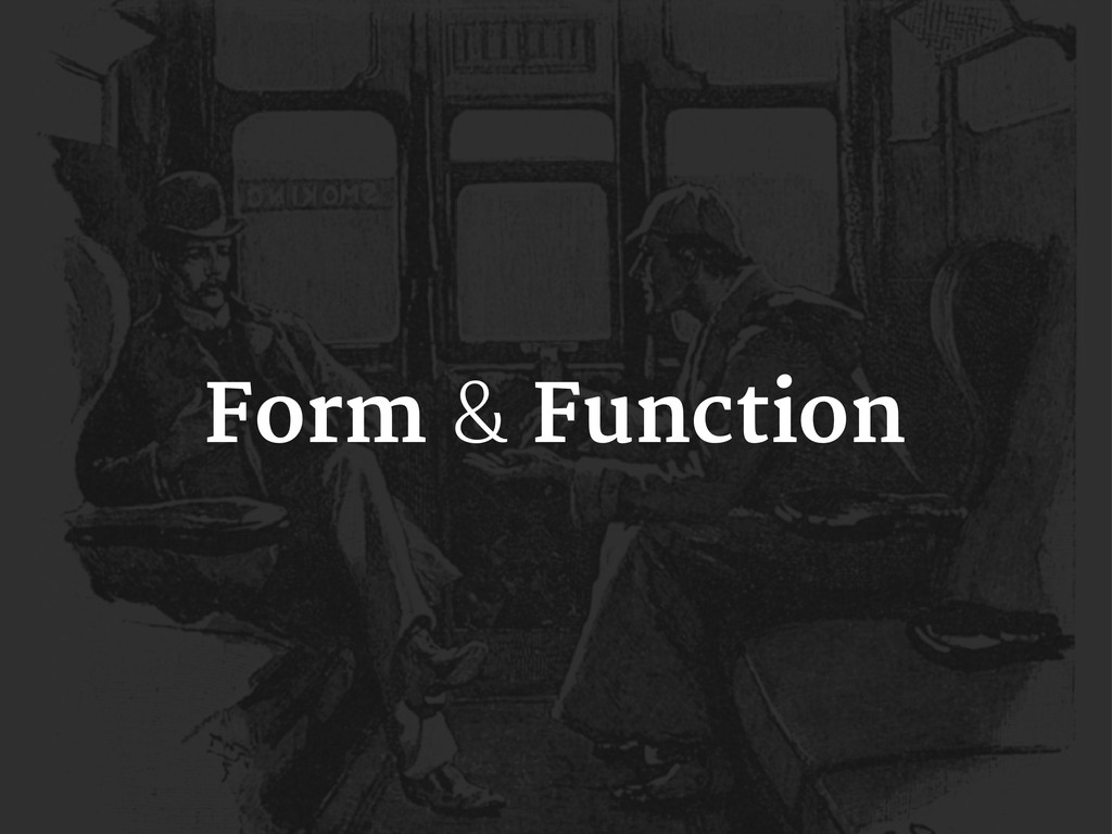 Form & Function
