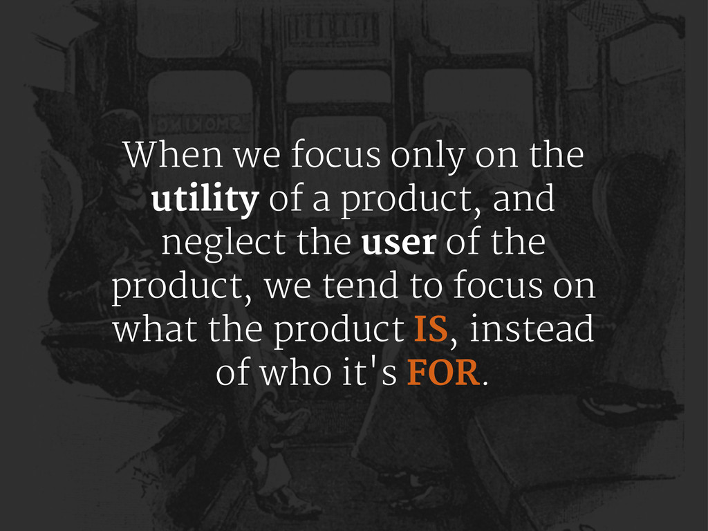 When we focus only on the utility of a product,...