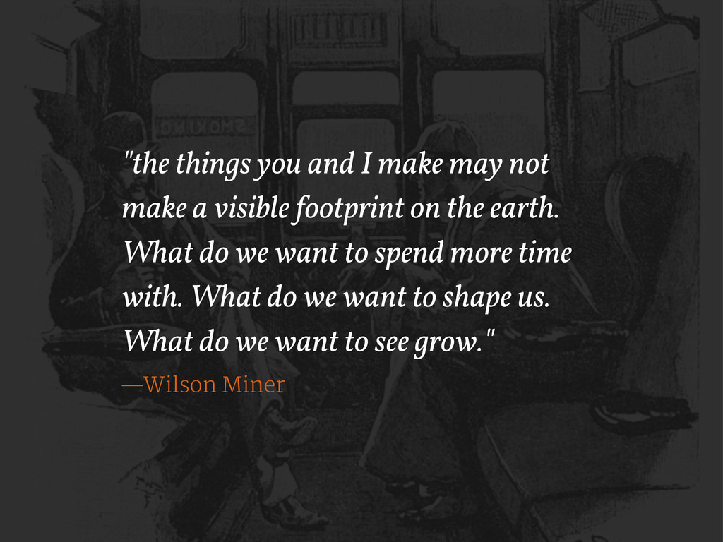 """the things you and I make may not make a visib..."