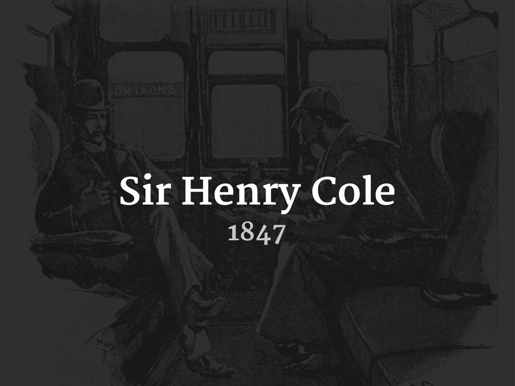 Sir Henry Cole 1847