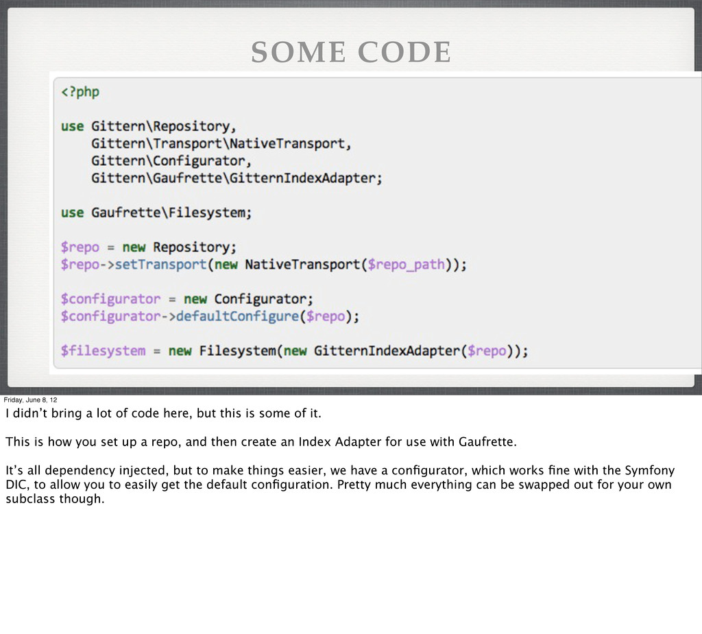 SOME CODE Friday, June 8, 12 I didn't bring a l...