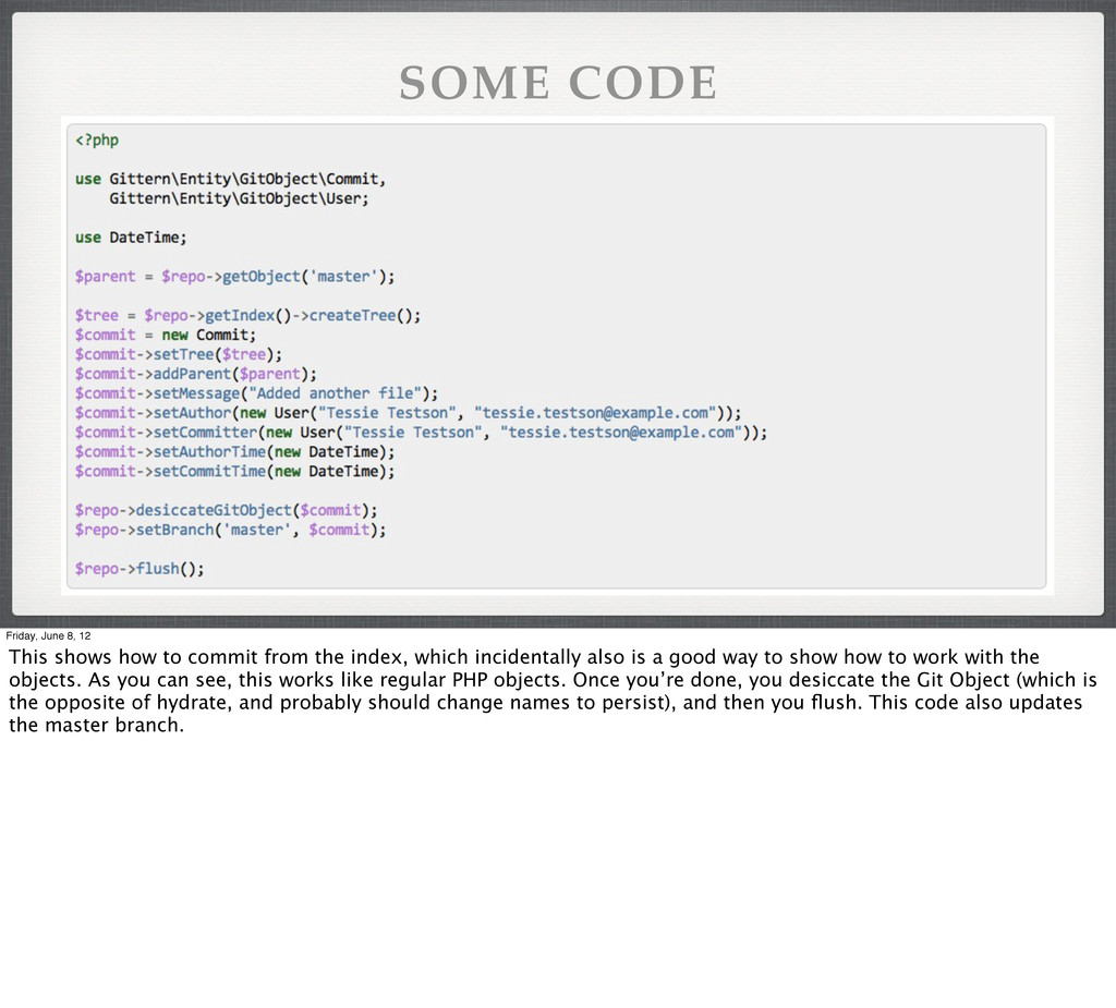 SOME CODE Friday, June 8, 12 This shows how to ...