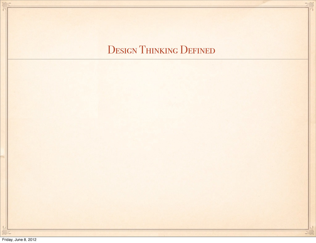 Design Thinking Defined Friday, June 8, 2012