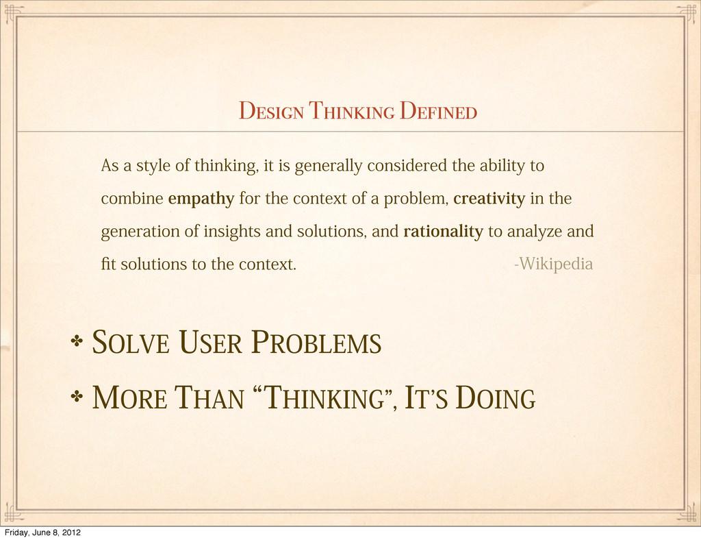 Design Thinking Defined ✤40-7&64&3130#-&.4 ✤...