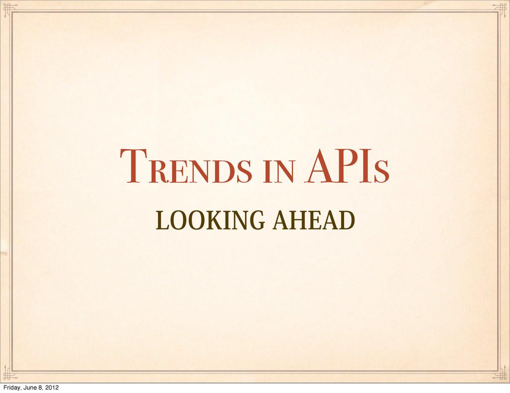"-00,*/("")&""% Trends in APIs Friday, June 8, 20..."