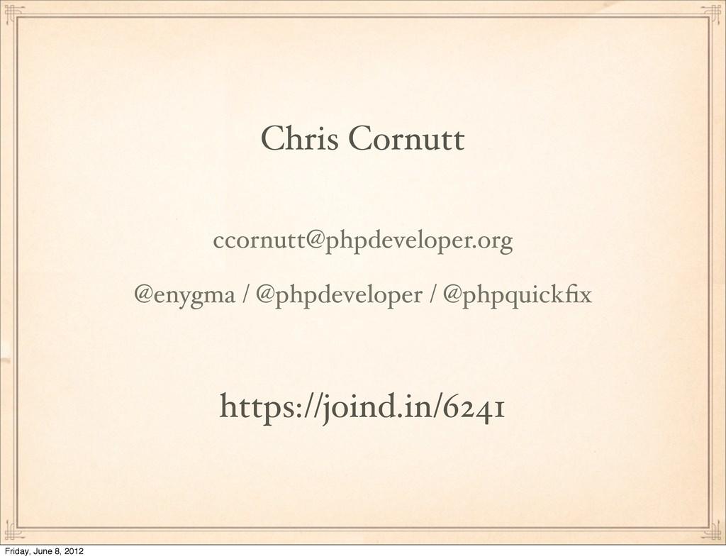 https://joind.in/6241 Chris Cornutt ccornutt@ph...