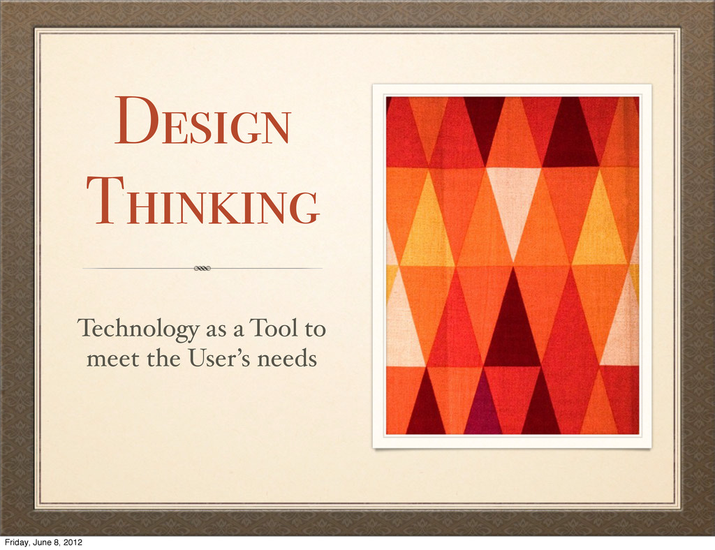 Design Thinking Technology as a Tool to meet th...
