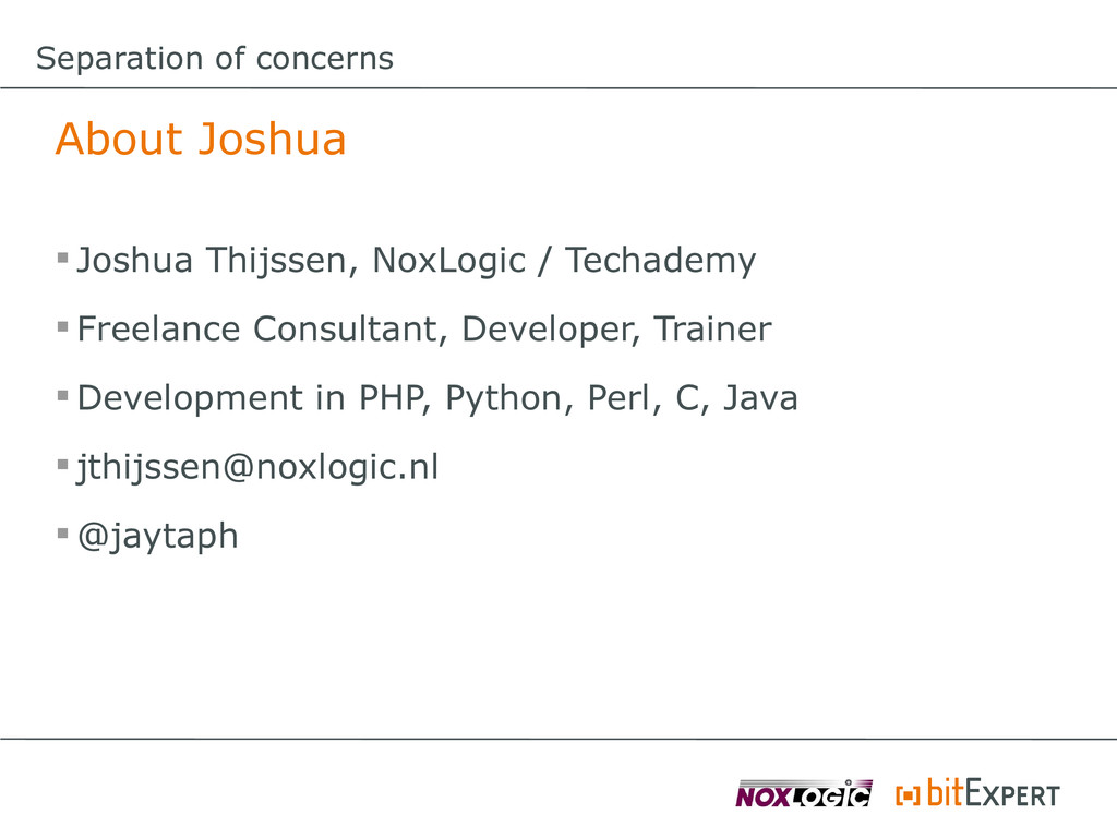 Separation of concerns About Joshua  Joshua Th...