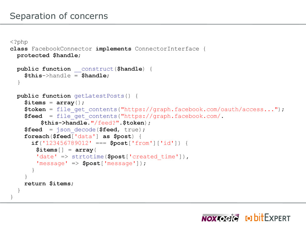 Separation of concerns <?php class FacebookConn...