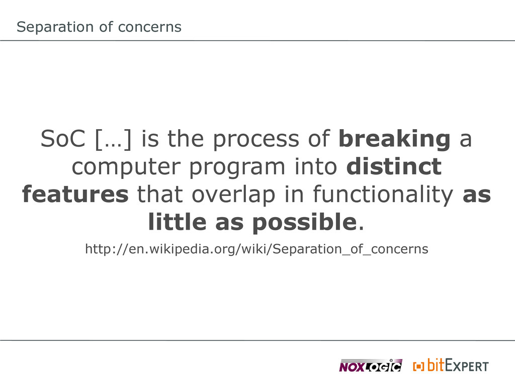 Separation of concerns SoC […] is the process o...
