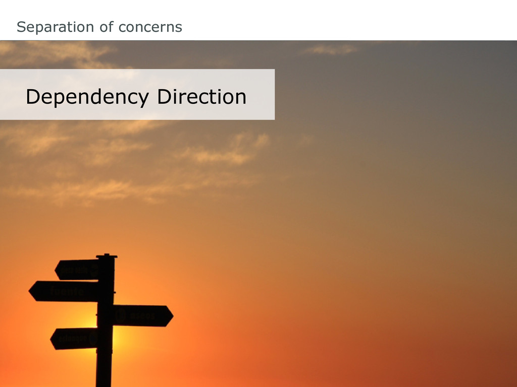 Separation of concerns Dependency Direction