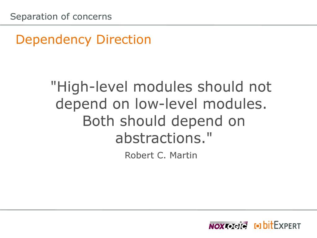 """Separation of concerns Dependency Direction """"Hi..."""