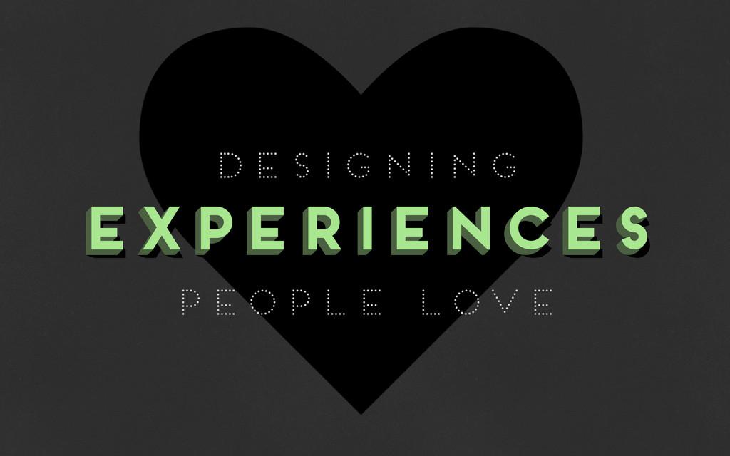 EXPERIENCES EXPERIENCES EXPERIENCES DESIGNING P...