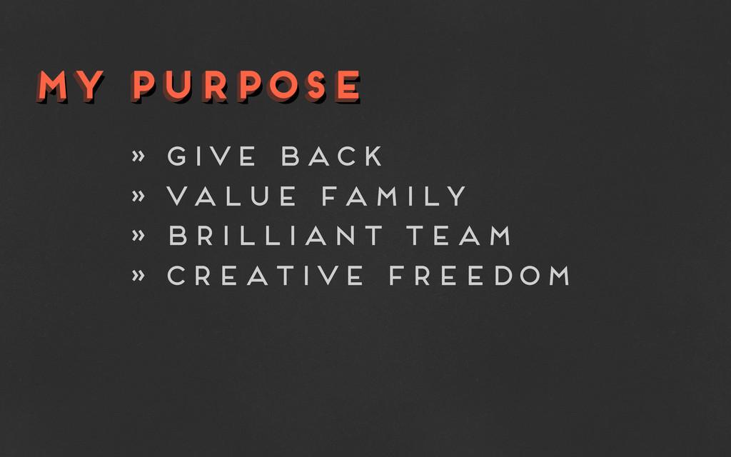 my purpose my purpose my purpose » give back » ...